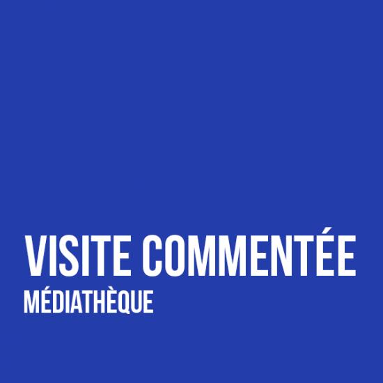 Visites commentées à la Médiathèque