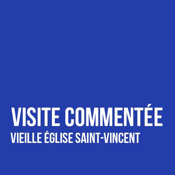 Visite commentée à la Vieille Eglise Saint-Vincent
